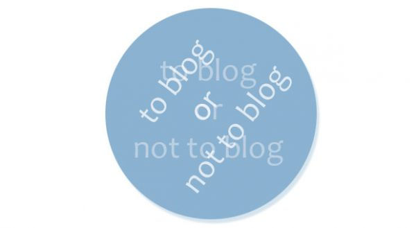 Read more about the article To blog or not to blog . . .